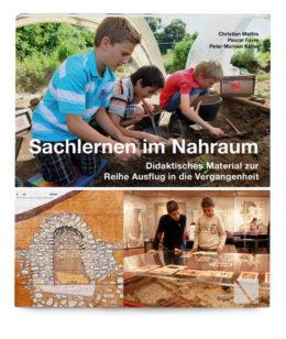 Ausflug in die Vergangenheit - Sachlernen im Nahraum Didaktische Materialien zur Reihe Ausflug in die Vergangenheit