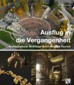 Archäologische Streifzüge durch Augusta Raurica