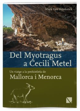 Del Myotragus a Cecili Metel - Un viatge a la prehistòria de Mallorca i Menorca